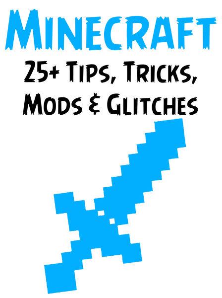 25+ Tips, Tricks, Mods & Glitches for Minecraft