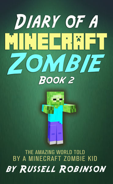Diary of a Minecraft Zombie (Book 2): The Amazing ...