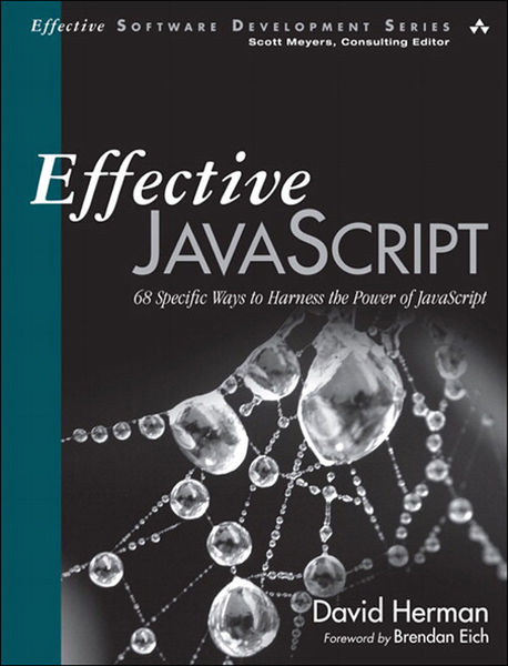 Effective JavaScript: 68 Specific Ways to Harness ...