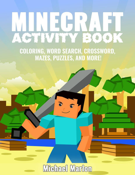 Minecraft Activity Book: 100+ Awesome Pages With H...