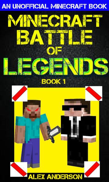 Minecraft: Battle of Legends Book 1 (An Unofficial...