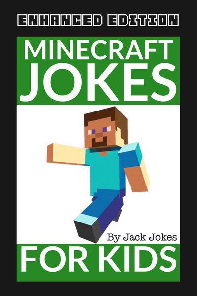 Minecraft Jokes For Kids (Enhanced Edition)