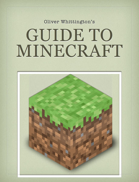 Oliver Whittington's Guide to Minecraft
