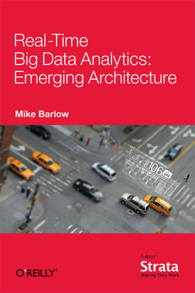 Real-Time Big Data Analytics: Emerging Architectur...