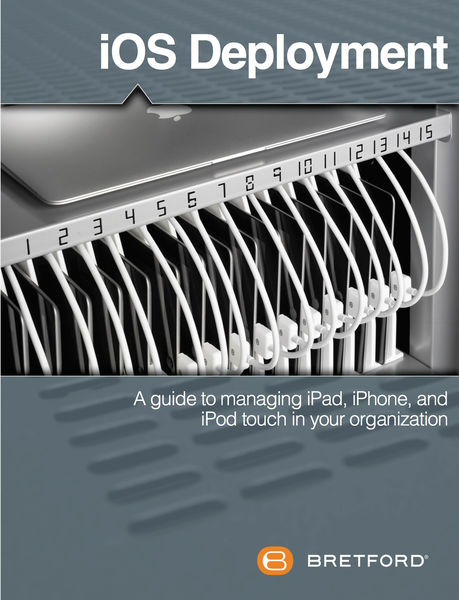 iOS Deployment: A Guide to Managing iPad, iPhone a...