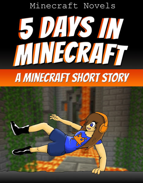 5 Days In Minecraft: An Unofficial Minecraft Short...