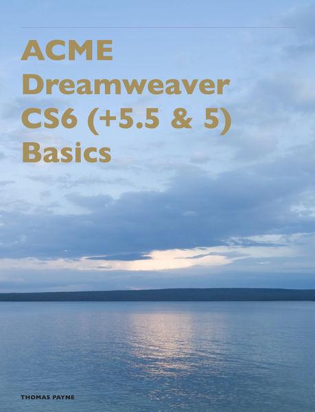 ACME Dreamweaver CS6 (+5.5 & 5) Basics