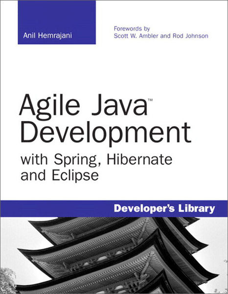 Agile Java Development with Spring, Hibernate and ...