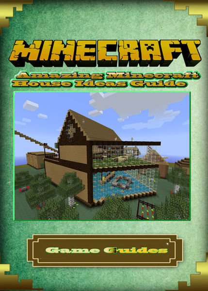 Amazing Minecraft House Ideas Guide