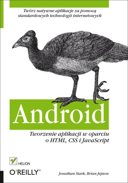 Android. Tworzenie aplikacji w oparciu o HTML, CSS...