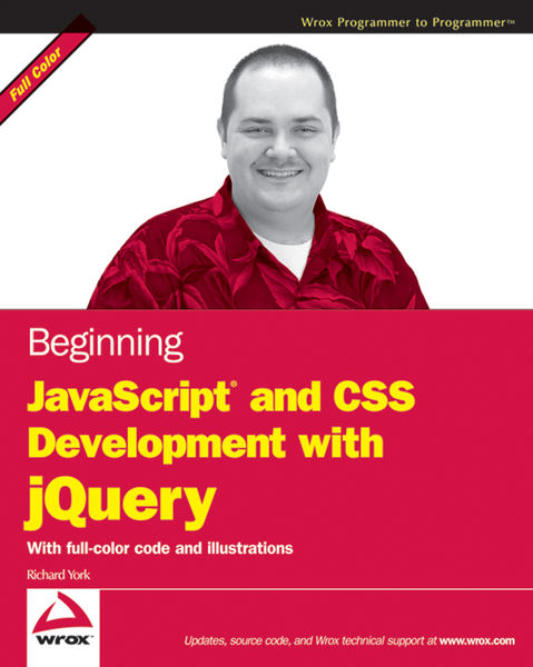 Beginning JavaScript and CSS Development with jQue...