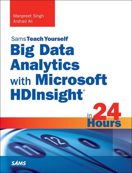 Big Data Analytics with Microsoft HDInsight in 24 ...