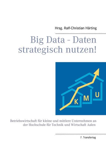 Big Data - Daten strategisch nutzen!
