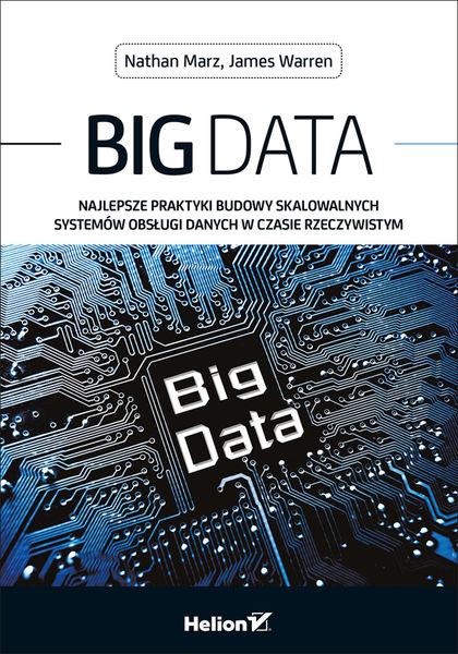 Big Data. Najlepsze praktyki budowy skalowalnych s...