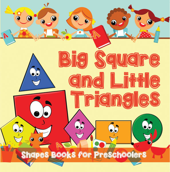 Big Squares and Little Triangles!: Shapes Books fo...
