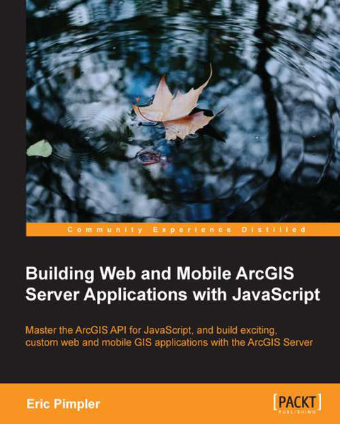 Building Web and Mobile ArcGIS Server Applications...