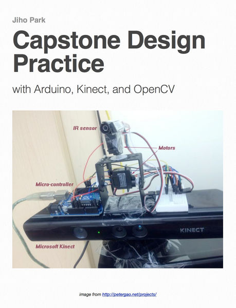 Capstone Design Practice with Arduino, Kinect, and...
