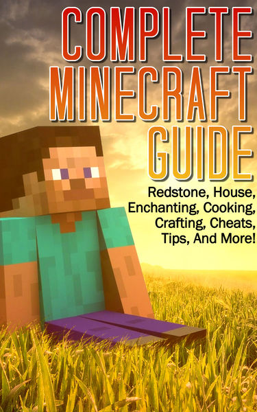 Complete Minecraft Guide: Redstone, House, Cheats,...