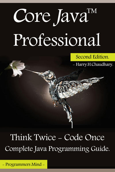 Core Java Professional : Think Twice - Code Once, ...