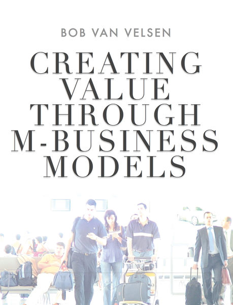 Creating Value Through M-Business Models
