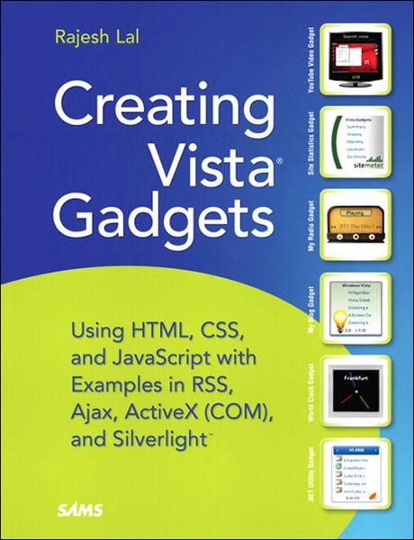 Creating Vista Gadgets: Using HTML, CSS and JavaSc...