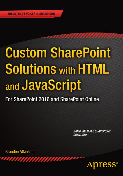 Custom SharePoint Solutions with HTML and JavaScri...