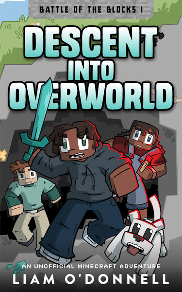Descent into Overworld: An Unofficial Minecraft Ad...