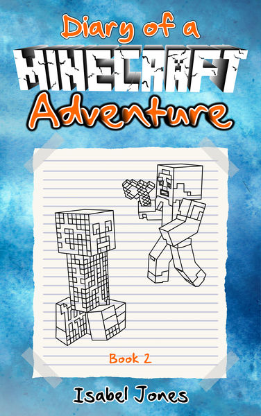 Diary of a Minecraft Adventure: Book 2