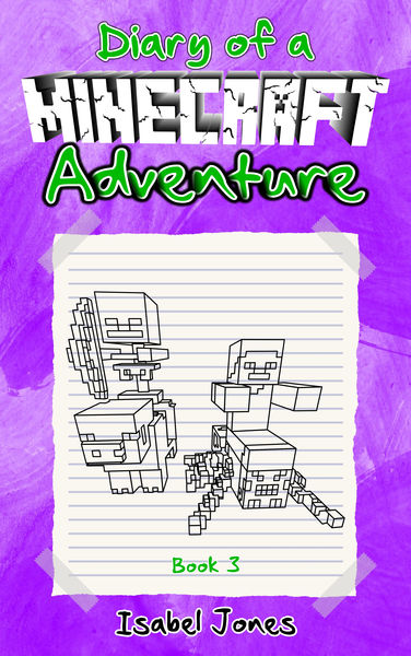 Diary of a Minecraft Adventure: Book 3