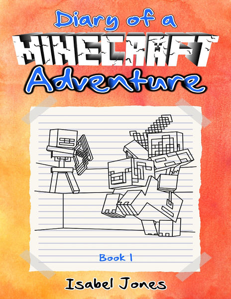 Diary of a Minecraft Adventure
