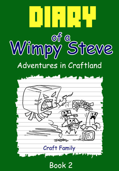 Diary of a Wimpy Steve: Adventures In Craftland