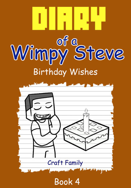 Diary of a Wimpy Steve: Birthday Wishes