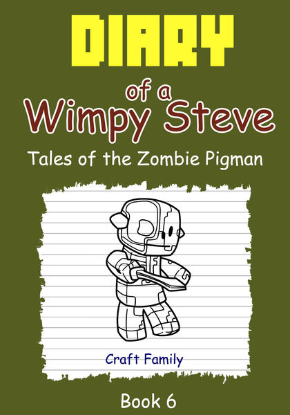 Diary of a Wimpy Steve: Tales of the Zombie Pigman
