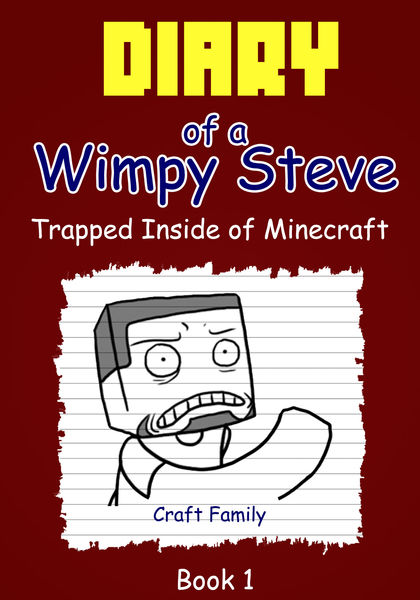 Diary of a Wimpy Steve: Trapped Inside of Minecraf...