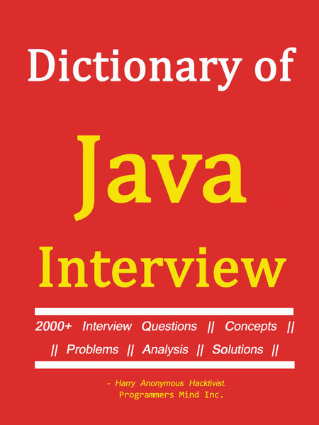 Dictionary of JAVA INTERVIEW -  2000+ Interview Qu...
