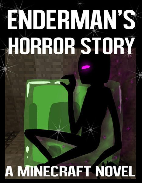 Enderman's Horror Story