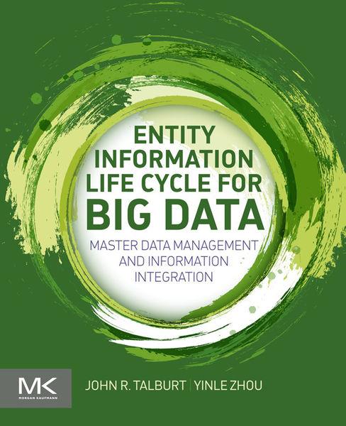 Entity Information Life Cycle for Big Data (Enhanc...