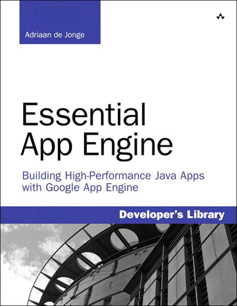 Essential App Engine: Building High-Performance Ja...