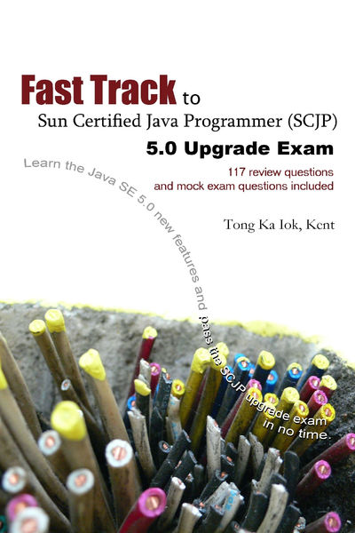 Fast Track to Sun Certified Java Programmer (SCJP)...