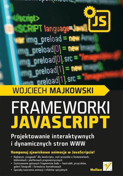 Frameworki JavaScript. Projektowanie interaktywnyc...