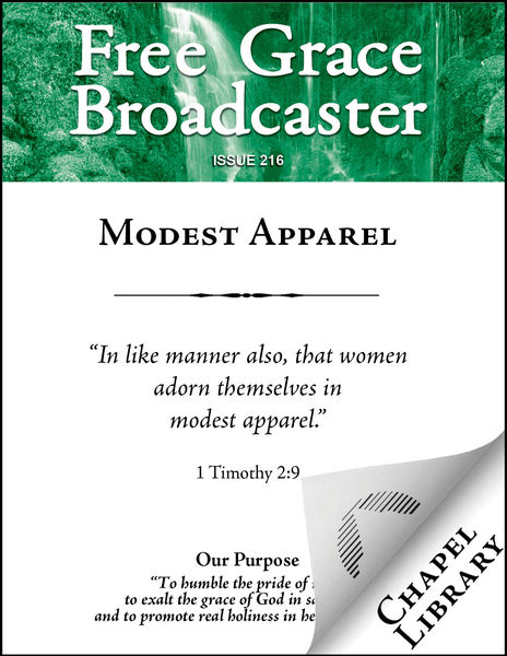 Free Grace Broadcaster - Issue 216 - Modest Appare...