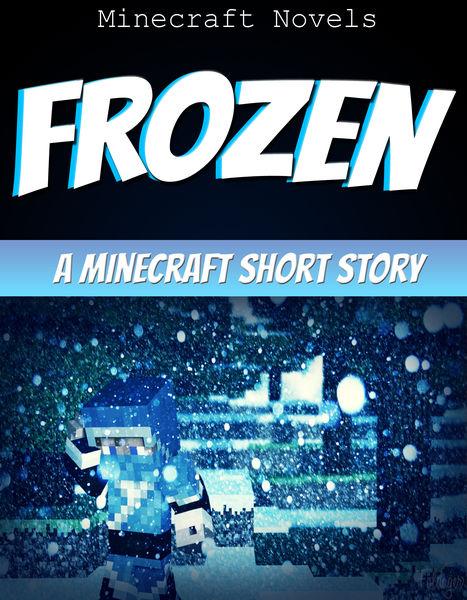 Frozen: An Unofficial Minecraft Short Story