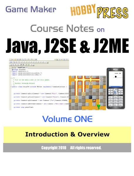 Game Maker Course Notes on Java, J2SE & J2ME Volum...