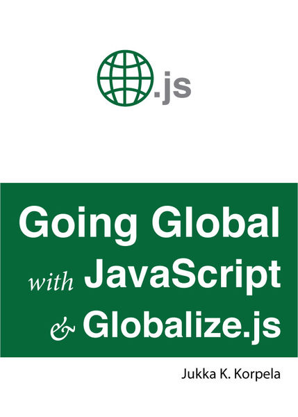 Going Global with JavaScript and Globalize.js