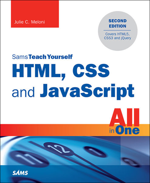 HTML, CSS and JavaScript All in One, Sams Teach Yo...