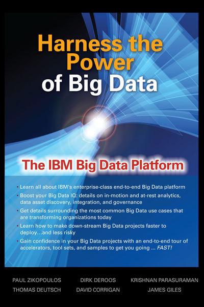 Harness the Power of Big Data The IBM Big Data Pla...