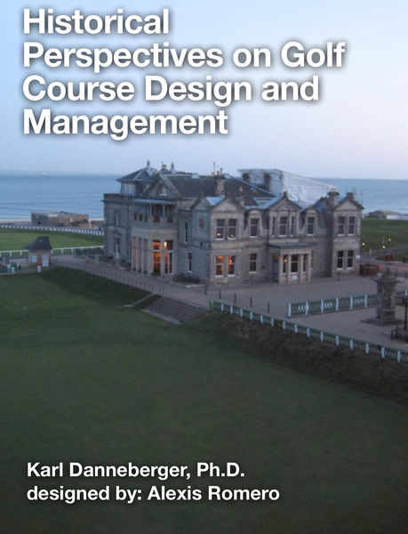 Historical Perspectives on Golf Course Design and ...