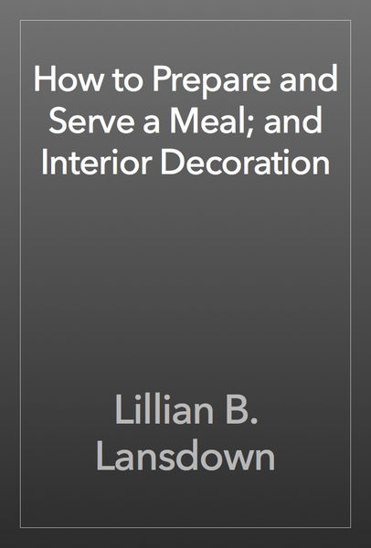 How to Prepare and Serve a Meal; and Interior Deco...