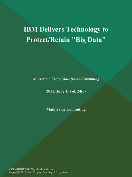 """IBM Delivers Technology to Protect/Retain """"Big Dat..."""