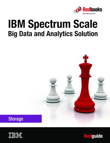 IBM Spectrum Scale: Big Data and Analytics Solutio...